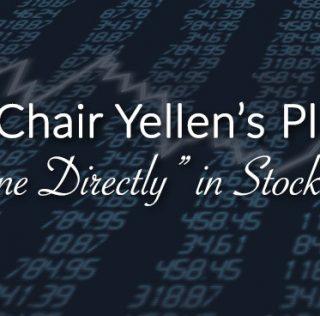 "Fed Chair Yellen's Plan B: ""Intervene Directly"" in Stock Market"