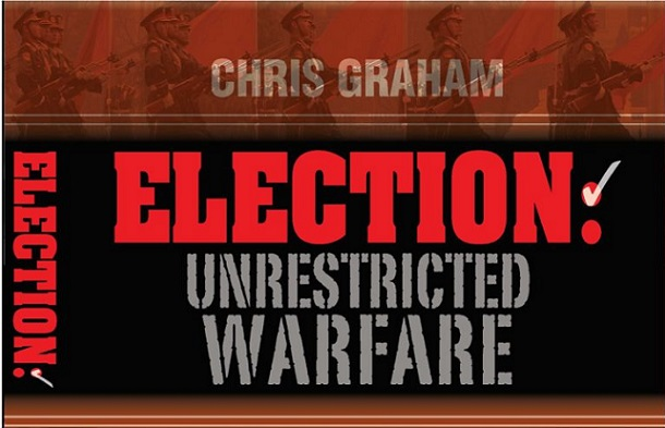 Election: Unrestricted Warfare, by Chris Graham